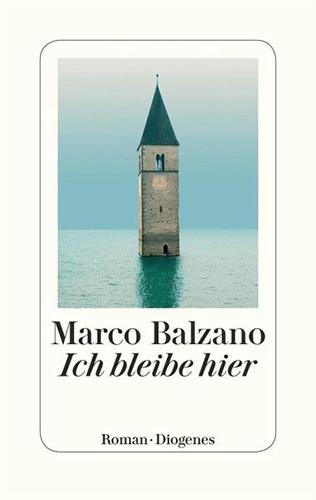 Marco Balzano – Ich bleibe hier
