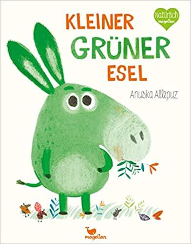 Anuska Allepuz – Kleiner Grüner Esel